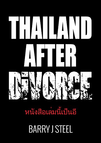 Thailand After Divorce  by Barry J Steel