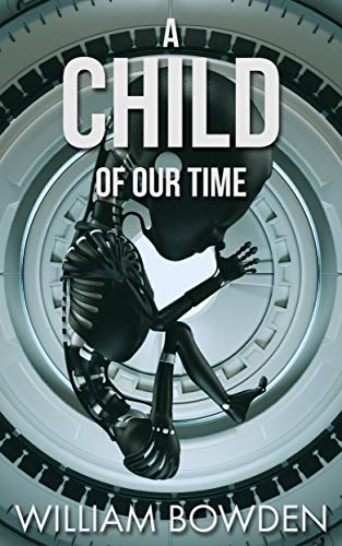 A Child Of Our Time  by William Bowden