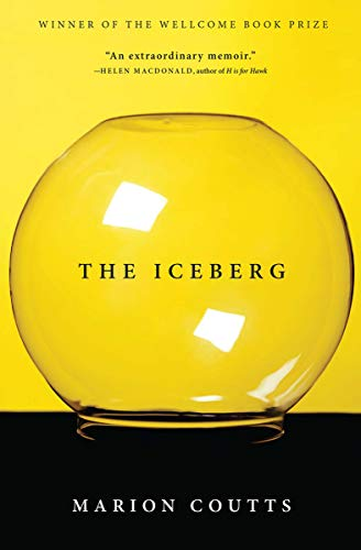 The Iceberg: A Memoir  by Marion Coutts