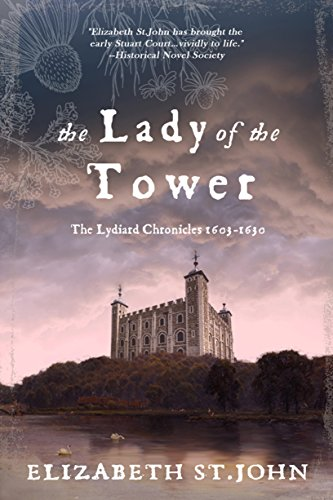 The Lady of the Tower: A Novel (The Lydiard Chronicles Book 1)  by Elizabeth St.John