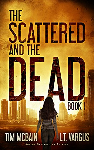 The Scattered and the Dead (Book 1): Post Apocalyptic Fiction  by Tim McBain
