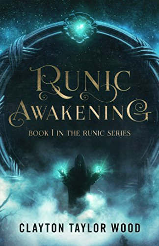 Runic Awakening (The Runic Series Book 1)  by Clayton Wood