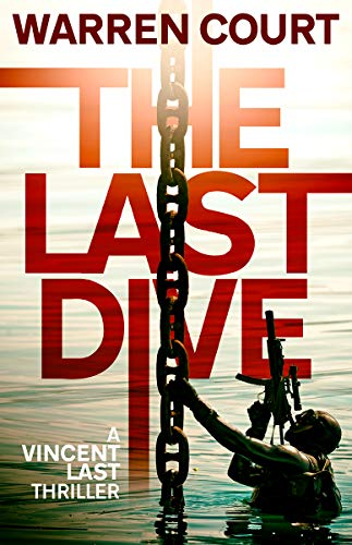 The Last Dive: A Vincent Last Thriller (Vincent Last Thriller Series Book 1)  by Warren Court