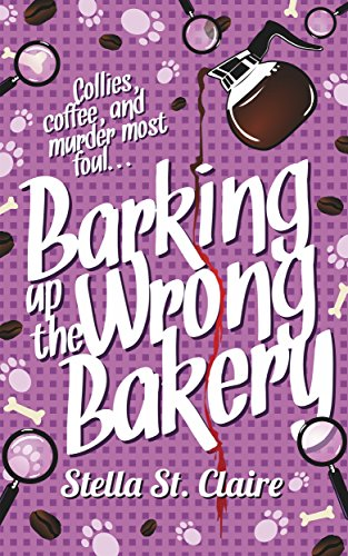 Barking up the Wrong Bakery (Happy Tails Dog Walking Mysteries Book 1) by Stella St. Claire