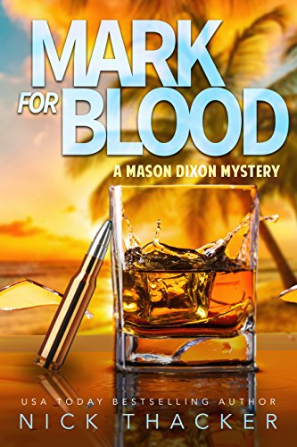 Mark for Blood: A Mason Dixon Tropical Adventure Thriller by Nick Thacker