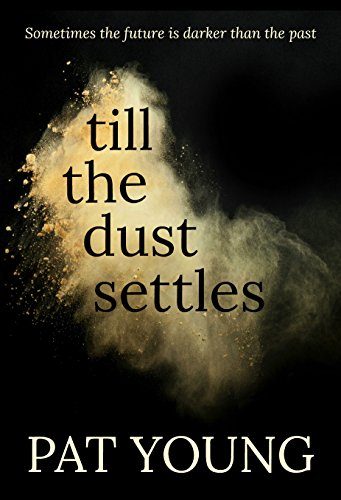 Till the Dust Settles by Pat Young