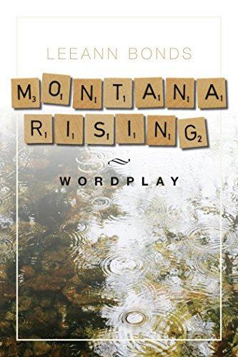 Montana Rising: Wordplay  by LeeAnn Bonds