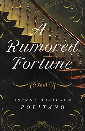 A Rumored Fortune by Joanna Davidson Politano
