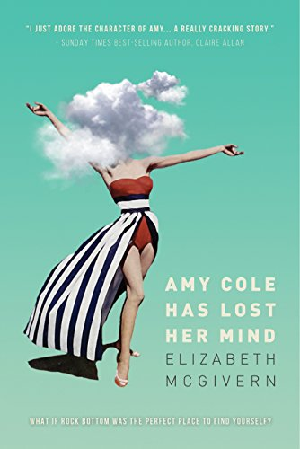 Amy Cole has lost her mind by Elizabeth McGivern