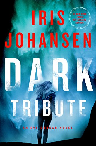 Dark Tribute: An Eve Duncan Novel  by Iris Johansen
