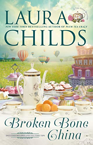 Broken Bone China (A Tea Shop Mystery Book 20) by Laura Childs