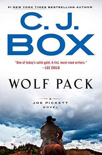 Wolf Pack (A Joe Pickett Novel Book 19)  by C. J. Box