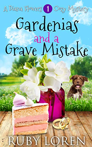 Gardenias and a Grave Mistake by Ruby Loren