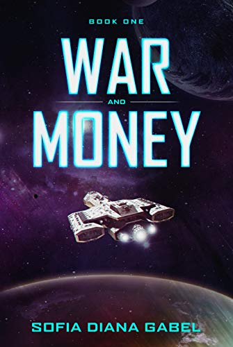 War and Money: Book One  by Sofia Diana Gabel