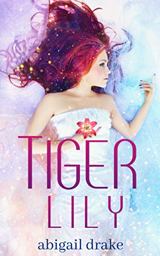 Tiger Lily (Dark Blossoms Book 1) by Abigail Drake