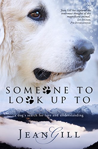 Someone To Look Up To: a dog's search for love and understanding  by Jean Gill