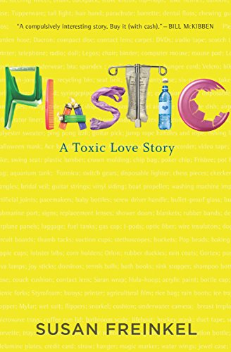 Plastic: A Toxic Love Story  by Susan Freinkel