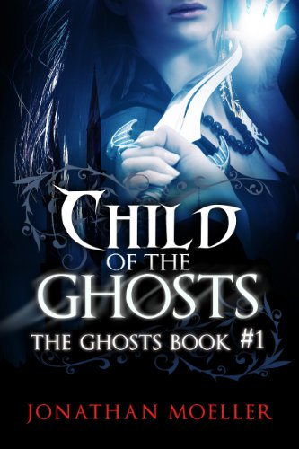 Child of the Ghosts  by Jonathan Moeller