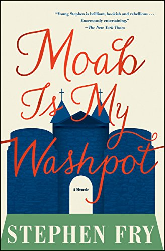 Moab Is My Washpot: A Memoir  by Stephen Fry