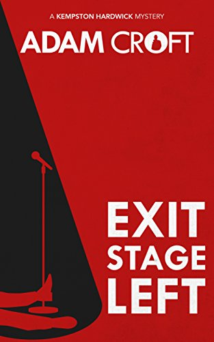 Exit Stage Left (Kempston Hardwick Mysteries Book 1)  by Adam Croft