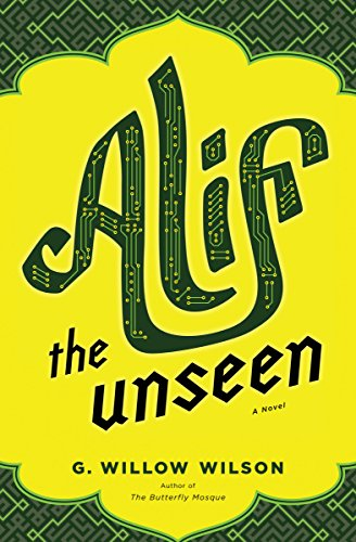 Alif the Unseen: A Novel  by G. Willow Wilson