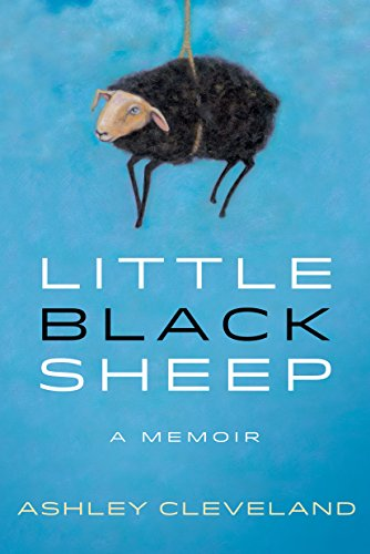 Little Black Sheep: A Memoir  by Ashley Cleveland