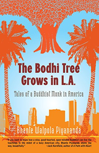 The Bodhi Tree Grows in L.A.: Tales of a Buddhist Monk in America  by Bhante Walpola Piyananda