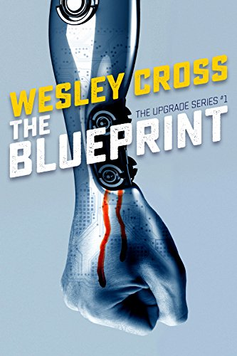 The Blueprint (The Upgrade Book 1)  by Wesley Cross