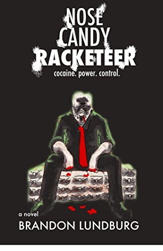 Nose Candy Racketeer  by Brandon Lundburg