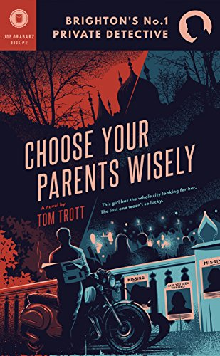 Choose Your Parents Wisely (Brighton's No.1 Private Detective Book 2)  by Tom Trott