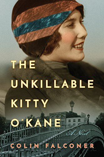 The Unkillable Kitty O'Kane: A Novel  by Colin Falconer