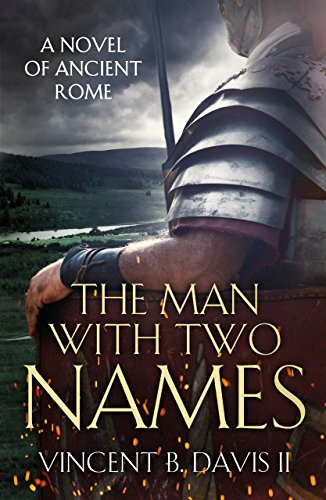 The Man With Two Names: A Novel of Ancient Rome  by Vincent B. Davis II