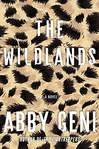 The Wildlands: A Novel  by Abby Geni