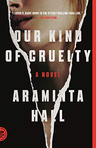 Our Kind of Cruelty: A Novel  by Araminta Hall