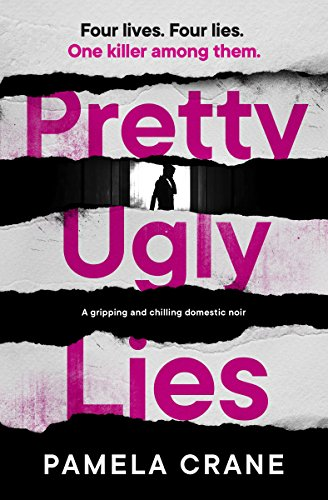 Pretty Ugly Lies by Pamela Crane