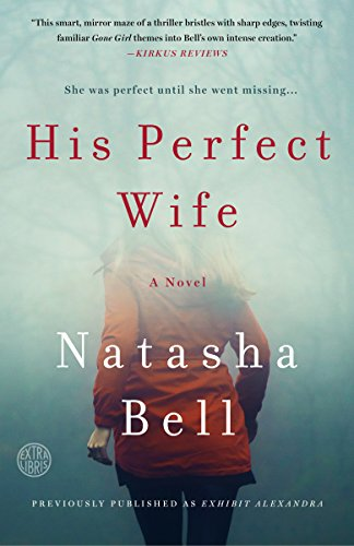 His Perfect Wife: A Novel  by Natasha Bell