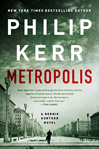 Metropolis (A Bernie Gunther Novel Book 14)  by Philip Kerr