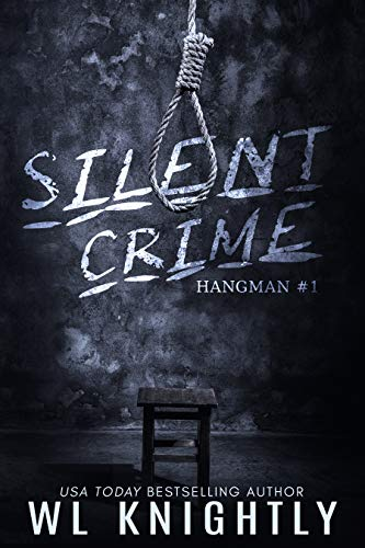 Silent Crime (Hangman Book 1)  by WL Knightly
