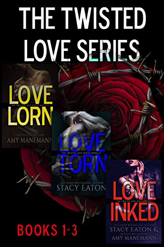 The Twisted Love Series, Books 1-3 by Stacy Eaton, Amy Manemann