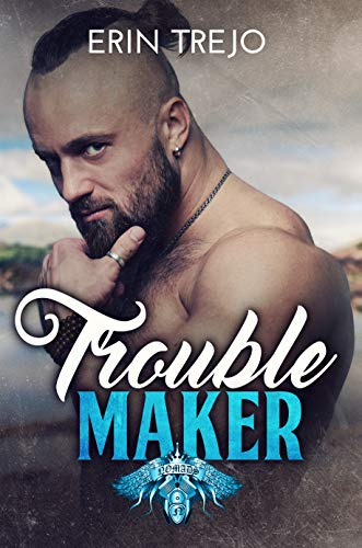 Troublemaker  by Erin Trejo
