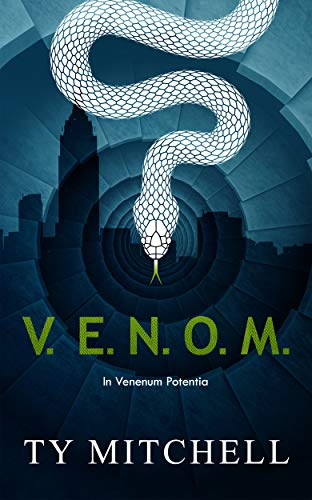 V.E.N.O.M.: In Venenum Potentia (V.E.N.O.M. Series Book 1)  by Ty Mitchell