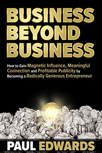 Business Beyond Business by Paul Edwards