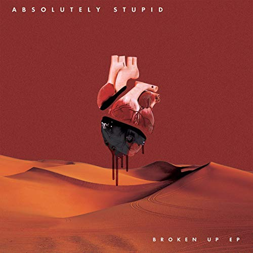Broken Up by Absolutely Stupid