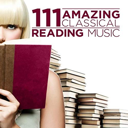 111 Amazing Classical: Reading Music by Various Artists