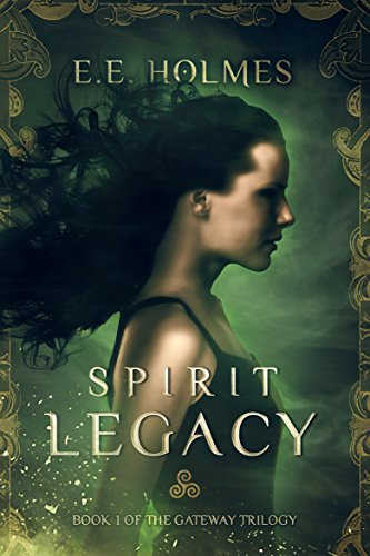 Spirit Legacy (The Gateway Trilogy Book 1)  by E.E. Holmes