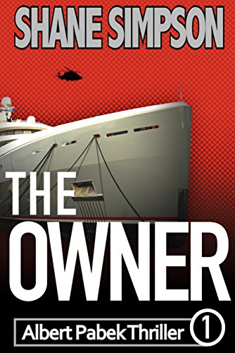 The Owner (Albert Pabek Thriller Book 1)  by Shane Simpson
