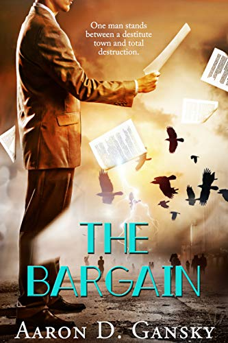 The Bargain  by Aaron D. Gansky