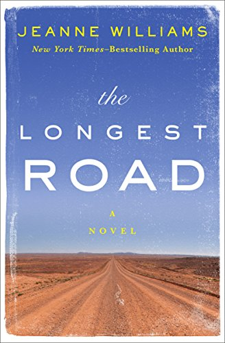 The Longest Road: A Novel  by Jeanne Williams
