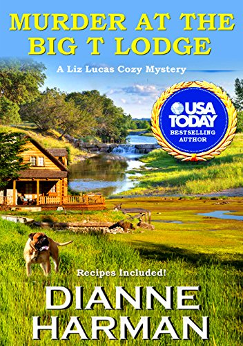 Murder at the Big T Lodge by Dianne Harman