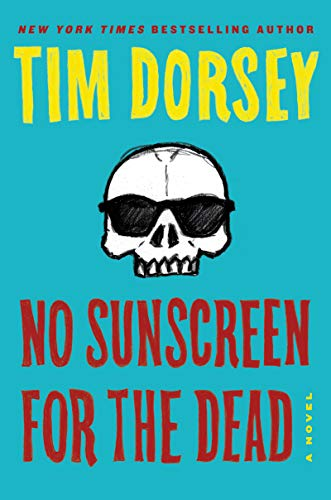 No Sunscreen for the Dead: A Novel (Serge Storms Book 22)  by Tim Dorsey